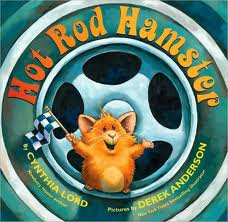 hot rod hamster, children's book, cynthia lord, derek anderson, kid lit