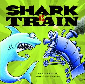 shark, train, Chris Barton, Tom Lichtenheld