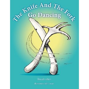 The Knife and Fork Go Dancing, Traudi Allen, Rob Cowan