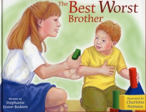 The Best Worst Brother by Stephanie Stuve-Bodeen, illustrated by Charlotte Fremaux