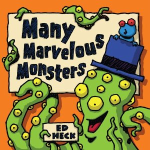 Many Marvelous Monsters by Ed Heck