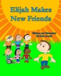 Elijah Makes New Friends, Beth Arnold